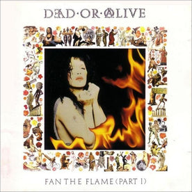 Fan The Flame (Part 1): 30th Anniversary Edition - Dead or Alive (Vinyl)