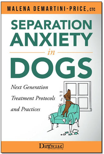 Separation Anxiety in Dogs: Next Generation Treatment Protocols and Practices