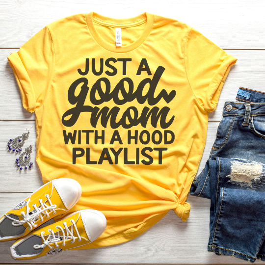Just A Good Mom With A Hood Playlist