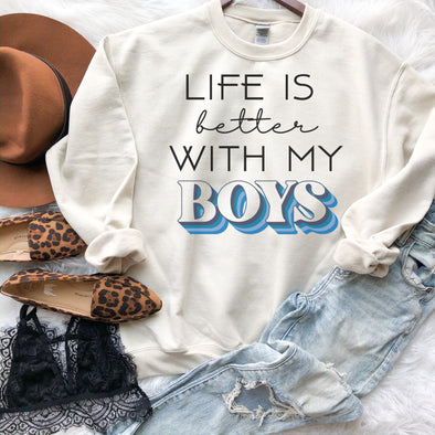 Life Is Better With My Boys Sweatshirt