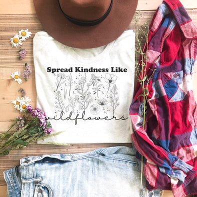 Spread Kindness Like Wildflowers T Shirt