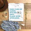 Take Care Of Earth. It's The Only Place With Avocados T shirt