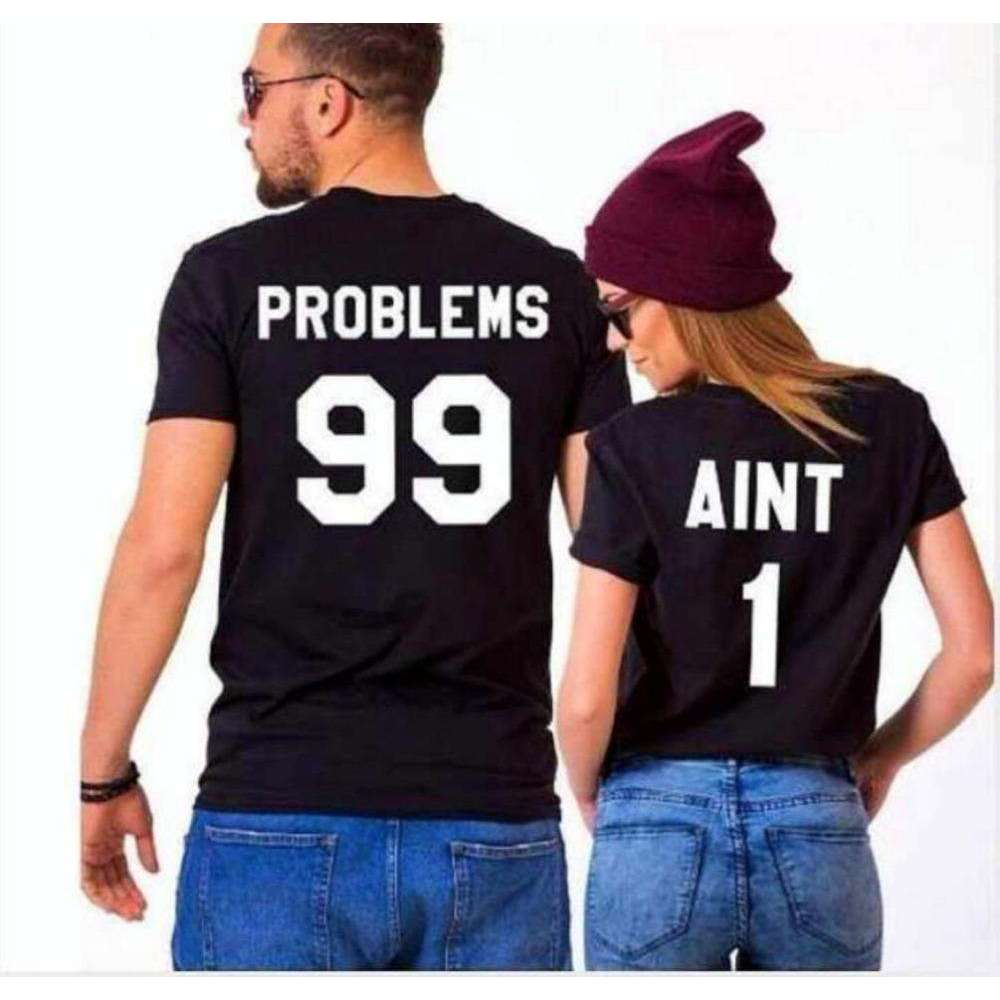 99 Problems Ain't 1 Couple T-Shirts - Holistic Bear