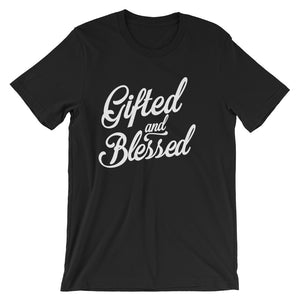 Gifted & Blessed Unisex T-Shirt - righteous-and-dope