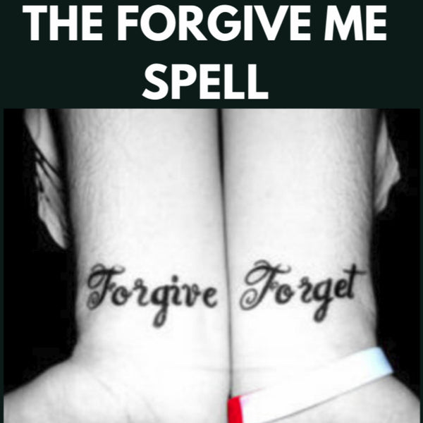 The Forgive Me Spell 😍 Spells...