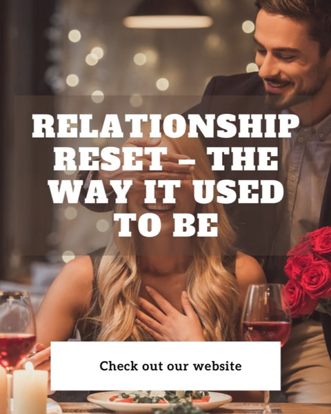 Relationship Reset – The Way...