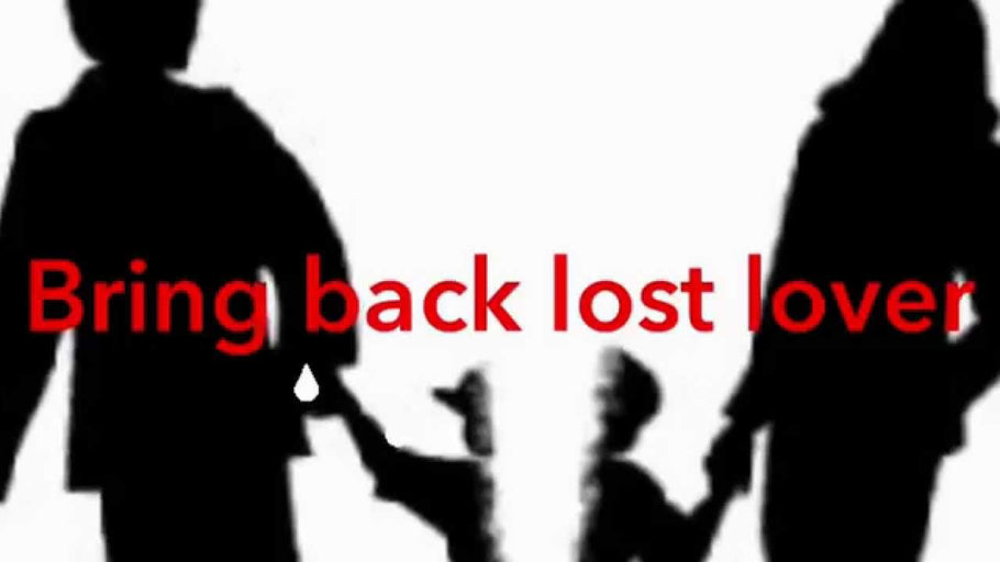 SPELLS TO BRING BACK LOST LOVER