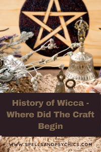 History of Wicca - Where Did The Craft Begin
