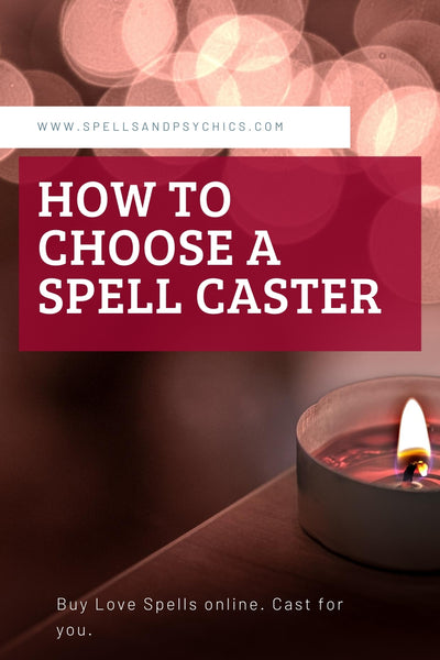 How to Choose a Spell Caster