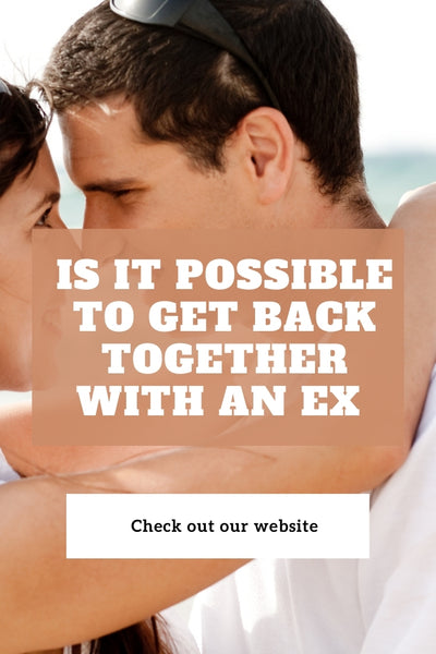 Is It Possible To Get Back Together With An Ex Or Is It Better Not To?
