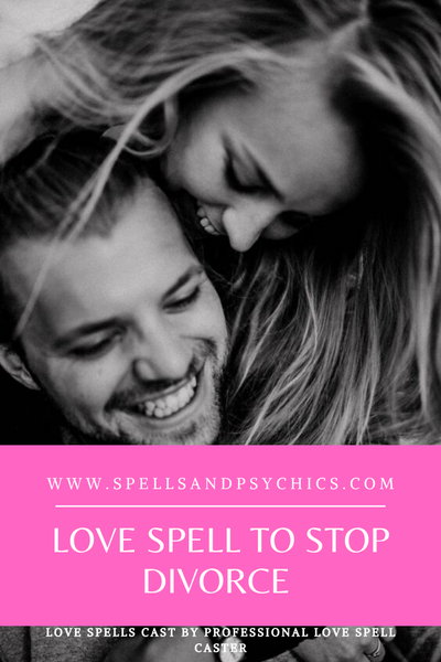 How to Stop a Divorce - Love Spell to Stop Divorce Or Separation