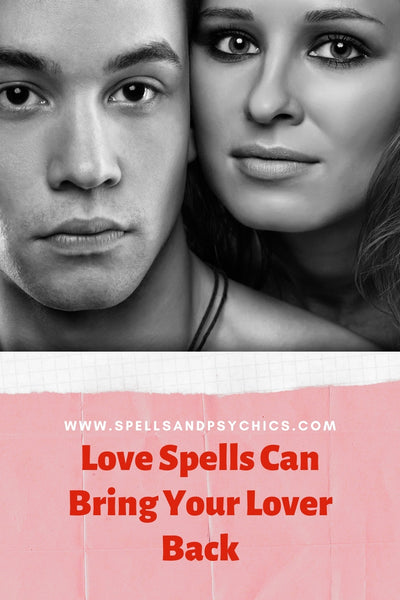 Love Spells Can Bring Your Lover Back