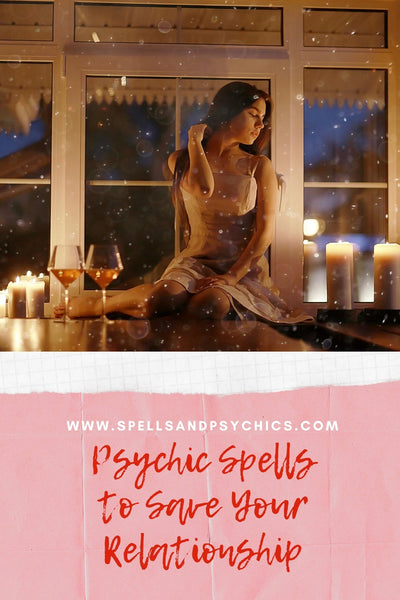 Psychic Spells to Save Your Relationship