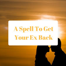 Witchcraft spells to get my ex boyfriend back