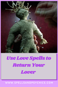 Use Love Spells to Return Your Lover