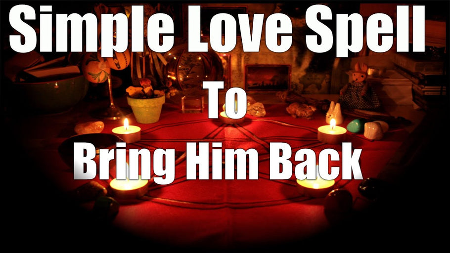 EFFECTIVE LOVE SPELL TO BRING HIM BACK THAT WORK