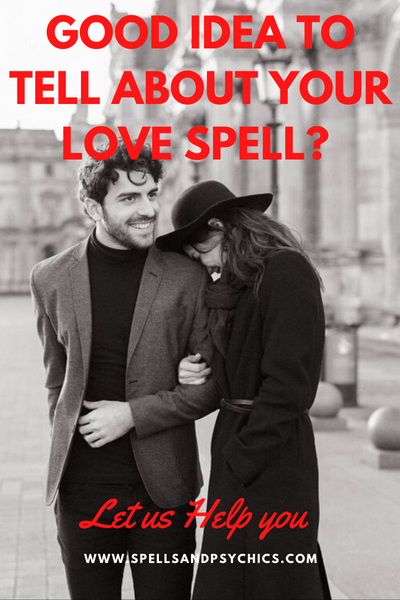 Would it be a good idea for you to Tell About Your Love Spell?
