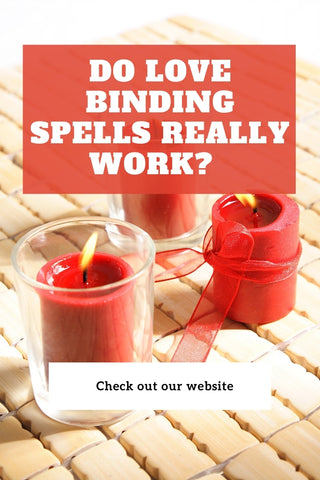 Do Love Binding Spells Really Work?