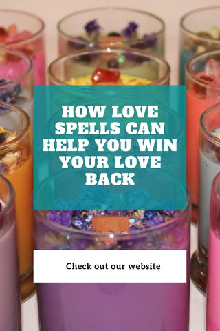 How Love Spells Can Help You Win Your Love Back