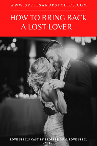 How to Bring Back a Lost Lover