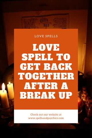 Love Spell to Get Back Together After a Break Up