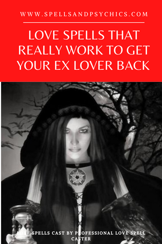 Love Spells That Really Work to Get Your Ex Lover Back