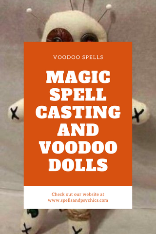 Magic Spell Casting and Voodoo Dolls