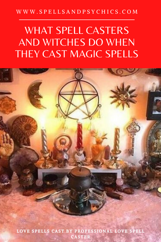 What Spell Casters and Witches Do When They Cast Magic Spells