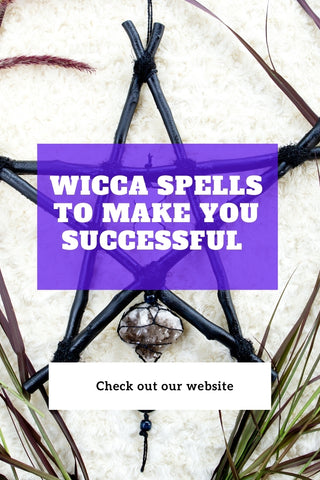 Wicca Spells To Make You Successful In Life
