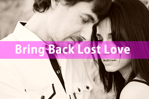 Bring back lost love spells