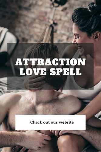 Attraction Love Spell