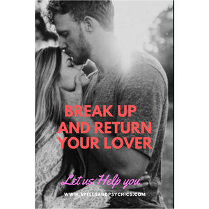 Breakup Spell and Return your lover.