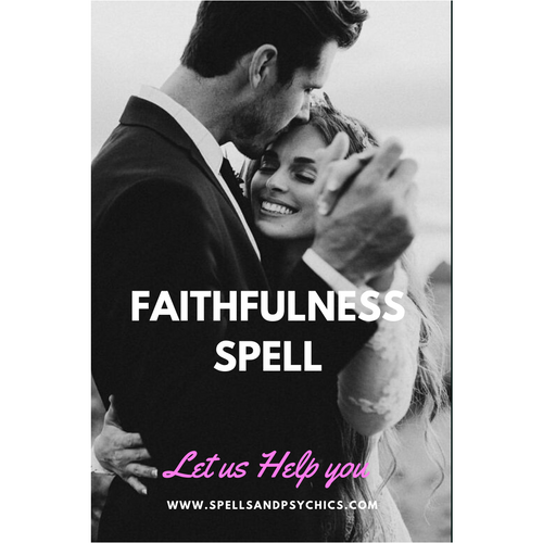 Faithfulness Spell.  Keep your lover faithful