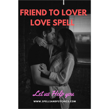 Friend to lover love spell