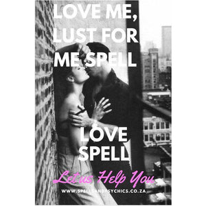 Love Me, Lust For Me Spell Love Spell