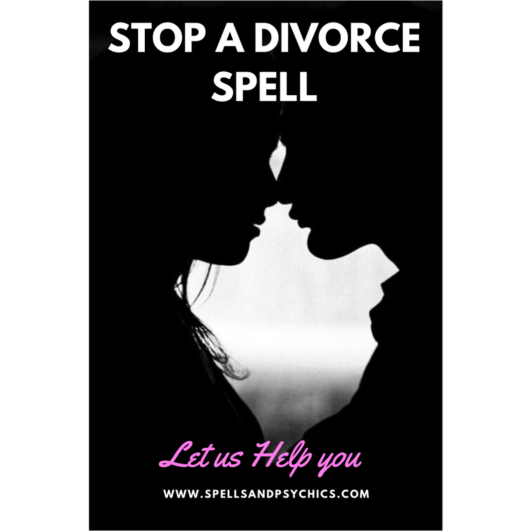 Stop a Divorce Spell