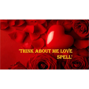Think of me love spell