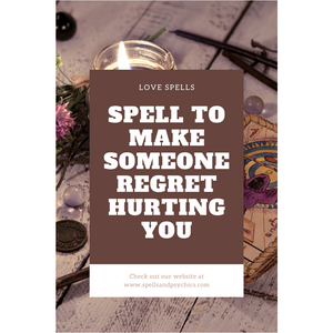spell to make someone regret hurting you