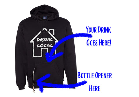 Drink Local Tailgate Hoodie - With beverage pocket and bottle opener!