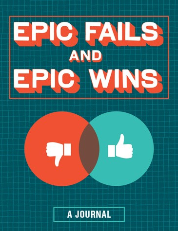 Epic fails and epic wins