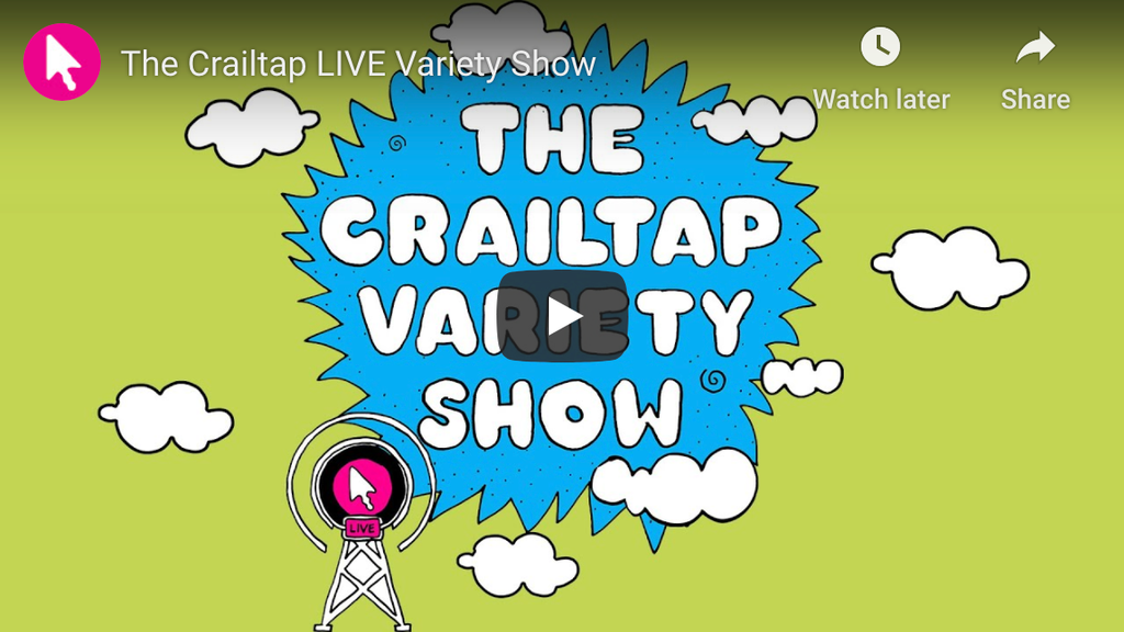 Crailtap's LIVE Variety Show