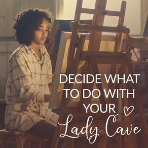 Create A Lady Cave You'll Love Guide