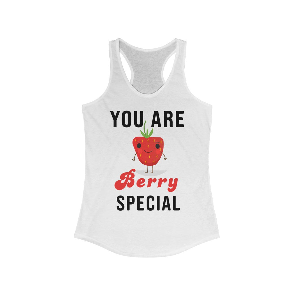 You Are Berry Special Women's Ideal Racerback Tank