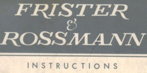 FRISTER AND ROSSMANN INSTRUCTION MANUALS