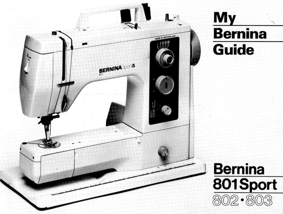 BERNINA 801 SPORT, 802 & 803 Instruction Manual (Printed)