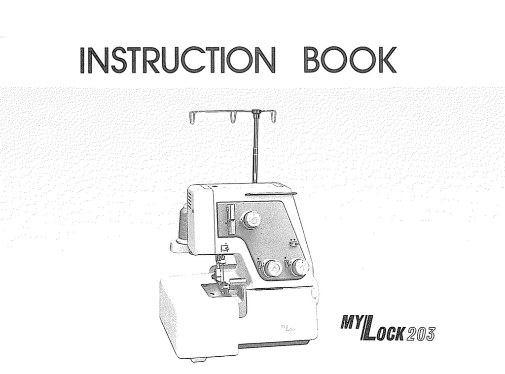 MY LOCK 203 Overlocker Instruction Manual (Printed