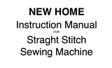 NEW HOME Straight Stitch Machine Instruction Manual (Printed)