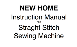 NEW HOME Straight Stitch Machine Instruction Manual (Download)