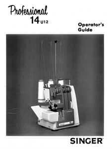 SINGER 14U12 Overlocker Instruction Manual (Printed)
