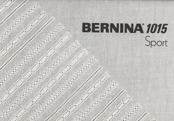 BERNINA 1015 SPORT INSTRUCTION MANUAL